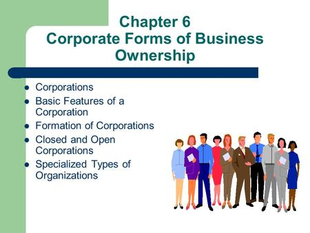 Chapter 6 Corporate Forms of Business Ownership