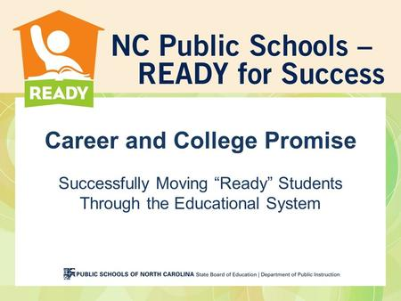 "Career and College Promise Successfully Moving ""Ready"" Students Through the Educational System."