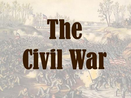 The Civil War. Activator: List as many terms, names, events during the Civil War (not events leading up to)