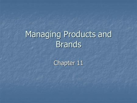 Managing Products and Brands Chapter 11. The Product Life Cycle Introduction Stage Introduction Stage Growth Stage Growth Stage Maturity Stage Maturity.