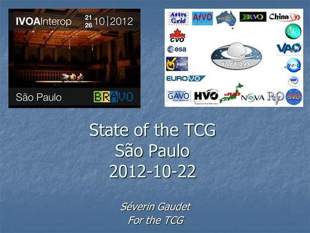 State of the TCG São Paulo 2012-10-22 Séverin Gaudet For the TCG.