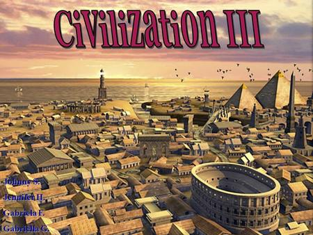 Johnny S. Jennifer H. Gabriela F. Gabriella G.. INTRODUCTION Civilization instantly defined a new genre of empire-building strategy games and is recognized.
