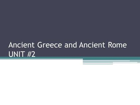 Ancient Greece and Ancient Rome UNIT #2. Please copy the following vocabulary words into your notebook: 1)Polis: A Greek city-state. The fundamental political.