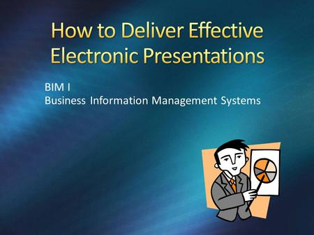 BIM I Business Information Management Systems. If you follow these guidelines, you will look like you know what you're doing…