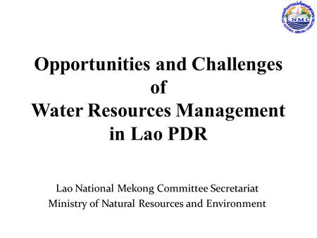 Lao National Mekong Committee Secretariat Ministry of Natural Resources and Environment.