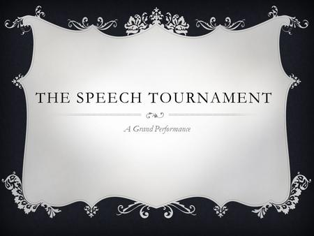 THE SPEECH TOURNAMENT A Grand Performance.  6 Months Out: Secure the building Competition Rooms Prep Room Commons Area Judges' Lounge Tab Room Rehearsal.