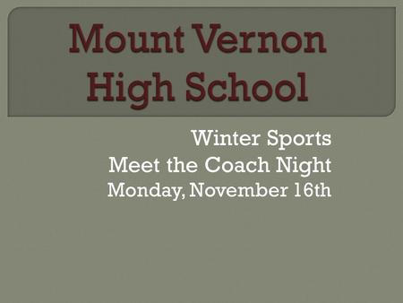 Winter Sports Meet the Coach Night Monday, November 16th.
