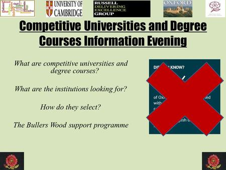 Competitive Universities and Degree Courses Information Evening What are competitive universities and degree courses? What are the institutions looking.