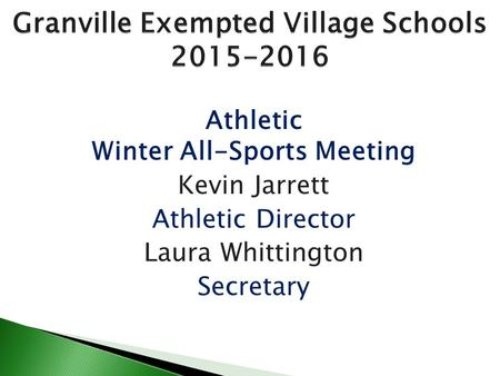 Athletic Winter All-Sports Meeting Kevin Jarrett Athletic Director Laura Whittington Secretary.