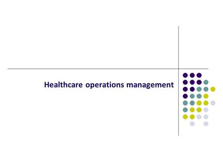 Healthcare operations management. Syllabus Unit 1 Essentials of Health <strong>Economics</strong>– Basics of Health <strong>Economics</strong> : Managerial <strong>Economics</strong> – nature & scope ;