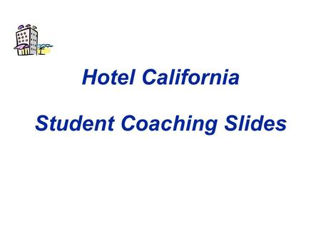 Hotel California Student Coaching Slides