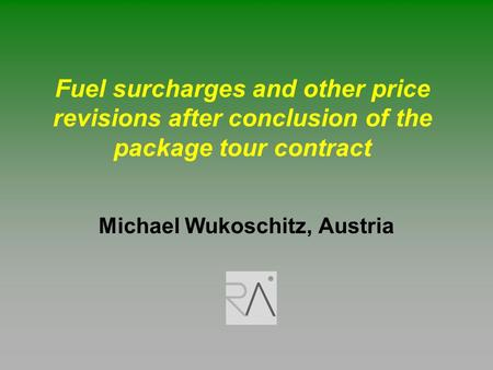 Fuel surcharges and other price revisions after conclusion of the package tour contract Michael Wukoschitz, Austria.