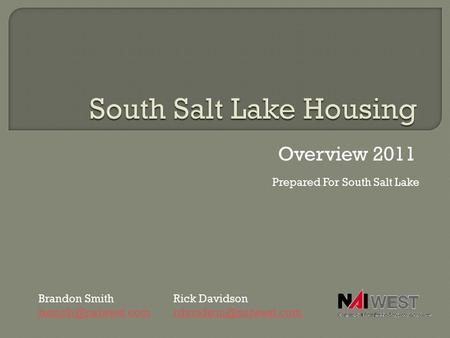 Overview 2011 Prepared For South Salt Lake Brandon Smith Rick Davidson