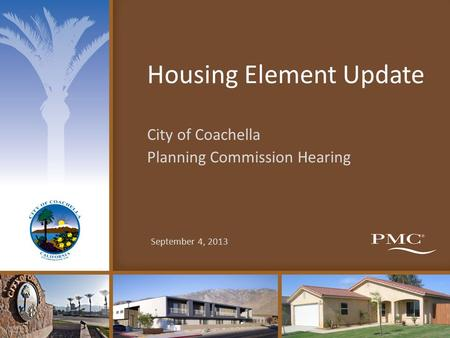 Housing Element Update City of Coachella Planning Commission Hearing September 4, 2013.