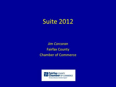 Suite 2012 Jim Corcoran Fairfax County Chamber of Commerce.