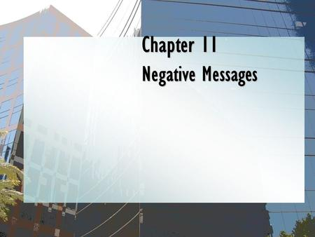 Chapter 11 Negative Messages. Mary Ellen Guffey, Business Communication: Process and Product, 6e Ch. 10, Slide 2 Negative Messages The Indirect Pattern.