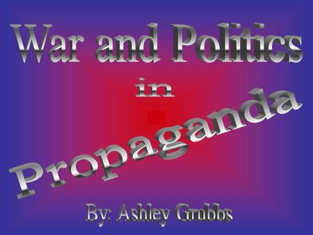 How is propaganda used in war? War propaganda is commonly used in hopes that the country as a whole will feel the way the country wants them to feel.