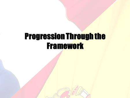 Progression Through the Framework. Framework objectives Find people in the room who have objectives from the same strand and skill as you. Then get yourselves.