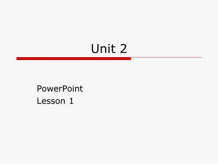Unit 2 PowerPoint Lesson 1.