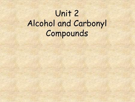 Unit 2 Alcohol and Carbonyl Compounds. Go to question 1 2 3 4 5 6 7 8 Which of the following is an isomer of hexanal? Which of the alcohols can be oxidised.