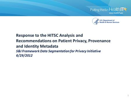 Response to the HITSC Analysis and Recommendations on Patient Privacy, Provenance and Identity Metadata S&I Framework Data Segmentation for Privacy Initiative.