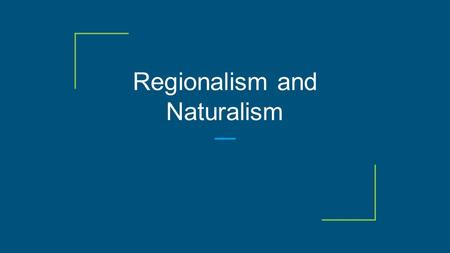 Regionalism and Naturalism. Remember: Nation is dealing with reunification- not working out so well Many immigrants are flooding the country. Wealth is.