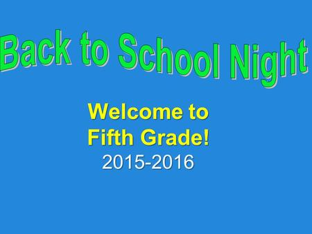 Welcome to Fifth Grade! 2015-2016 Fifth Grade Team Mr. Selak 5 th grade Teacher Mr. Picca 5 th grade Teacher Mrs. Sier 5 th grade Learning Center Teacher.