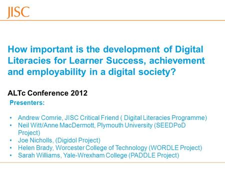 13/12/2015 Venue Name: Go to 'View' menu > 'Header and Footer' to changeslide 1 How important is the development of Digital Literacies for Learner Success,