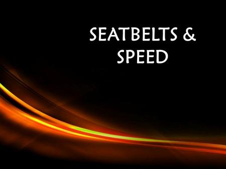 Powerpoint Templates Page 1 Powerpoint Templates SEATBELTS & SPEED.