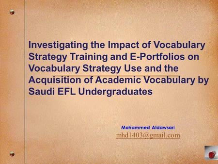 Investigating the Impact of Vocabulary Strategy Training and E-Portfolios on Vocabulary Strategy Use and the Acquisition of Academic Vocabulary by Saudi.