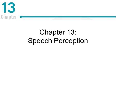 Chapter 13: Speech Perception. The Acoustic Signal Produced by air that is pushed up from the lungs through the vocal cords and into the vocal tract Vowels.