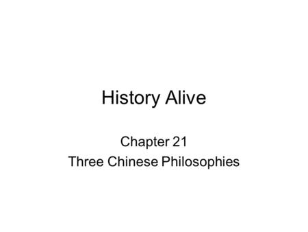 History Alive Chapter 21 Three Chinese Philosophies.