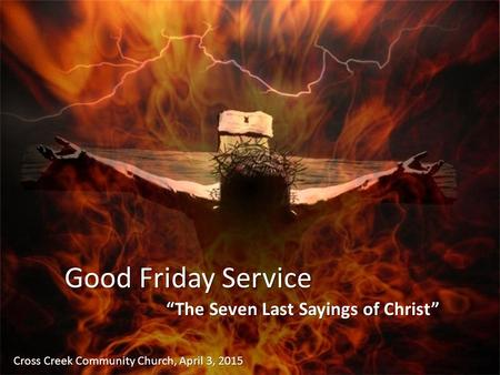 "Good Friday Service ""The Seven Last Sayings of Christ"""