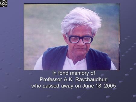 In fond memory of Professor A.K. Raychaudhuri who passed away on June 18, 2005.