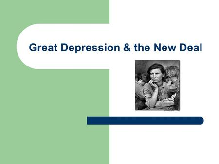 Great Depression & the New Deal. Boom to Bust Most Americans believed the economic prosperity of the 1920s would last forever because: – Companies were.