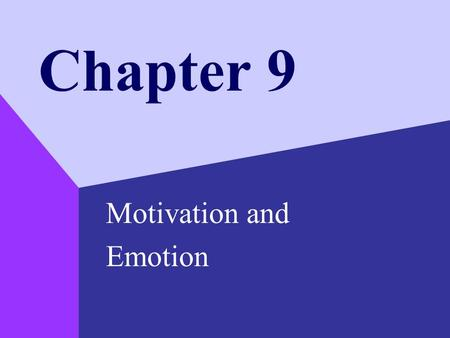 Chapter 9 Motivation and Emotion. Copyright © 1999 by The McGraw-Hill Companies, Inc. 2 Perspectives on Motivation Motivation –why people behave, think,