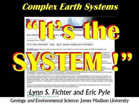 """It's the ""It's the SYSTEM !"" SYSTEM !"" Complex Earth Systems"