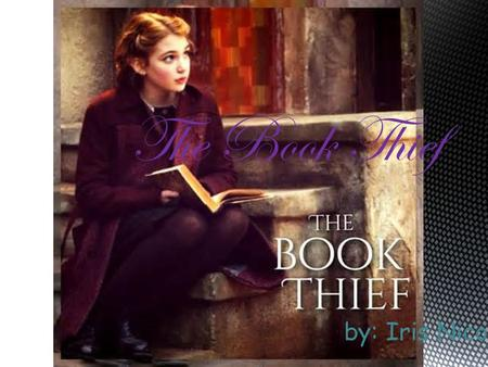 By: Iris Nicole The Book Thief.  Director:  Brian Percival Brian Percival  Writers:  Markus Zusak ( based on the novel by ), Michael Petroni ( screenplay.