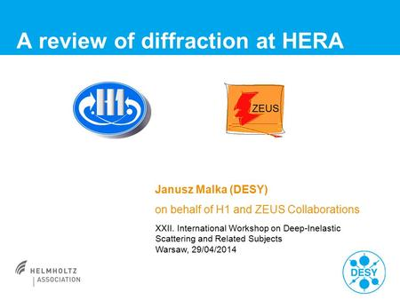 A review of diffraction at HERA Janusz Malka (DESY) on behalf of H1 and ZEUS Collaborations XXII. International Workshop on Deep-Inelastic Scattering and.
