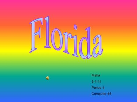 Maha 3-1-11 Period 4 Computer #5. Capital: Tallahassee Population: 15,982,378 Entered the Union: March 3 rd, 1845 Number entered: 27 th state Motto: In.