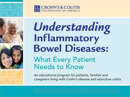 Sponsors Crohn's & Colitis Foundation of America Our Mission: To cure Crohn's disease and ulcerative colitis, and to improve the quality of life of children.