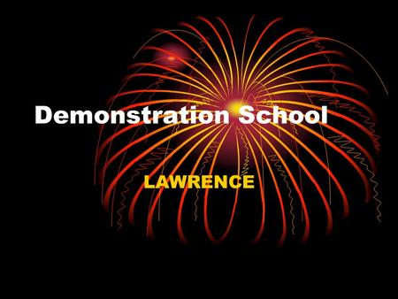 Demonstration School LAWRENCE. Explanation of Support Assigned Executive Coach – Retired Administrator Forty Days of Coaching over 18 Months Unlimited.