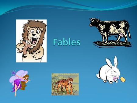 What is a fable? Fables are imaginary and fun stories. Fables are written for a purpose to teach a specific lesson or moral. A moral is a good lesson.