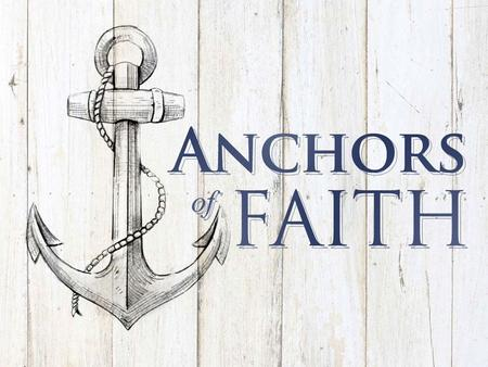 "Anchors of Faith. Is My Faith Shipwrecked? 18 ""This command I entrust to you, Timothy, my son, in accordance with the prophecies previously made concerning."