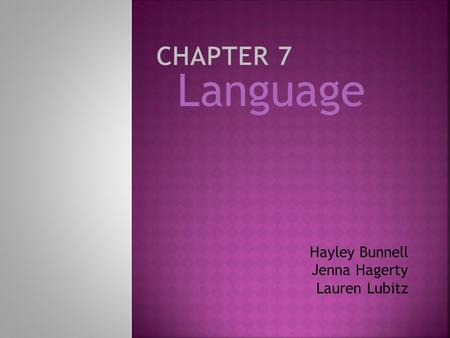 Language Hayley Bunnell Jenna Hagerty Lauren Lubitz.