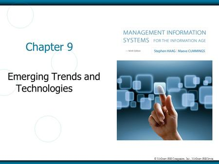 © McGraw-Hill Companies, Inc., McGraw-Hill/Irwin Chapter 9 Emerging Trends and Technologies.