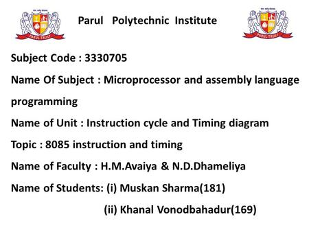 Parul Polytechnic Institute Subject Code : 3330705 Name Of Subject : Microprocessor and assembly language programming Name of Unit : Instruction cycle.