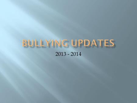2013 - 2014. Texas Education Code (Section 37.0832) – Bullying Prevention Policies and Procedures This law contains updates for districts to consider.