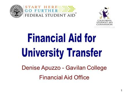 1 Denise Apuzzo - Gavilan College Financial Aid Office.