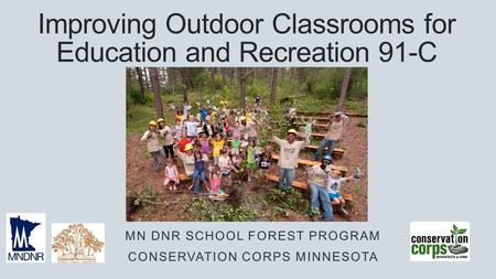 Improving Outdoor Classrooms for Education and Recreation 91-C MN DNR SCHOOL FOREST PROGRAM CONSERVATION CORPS MINNESOTA.